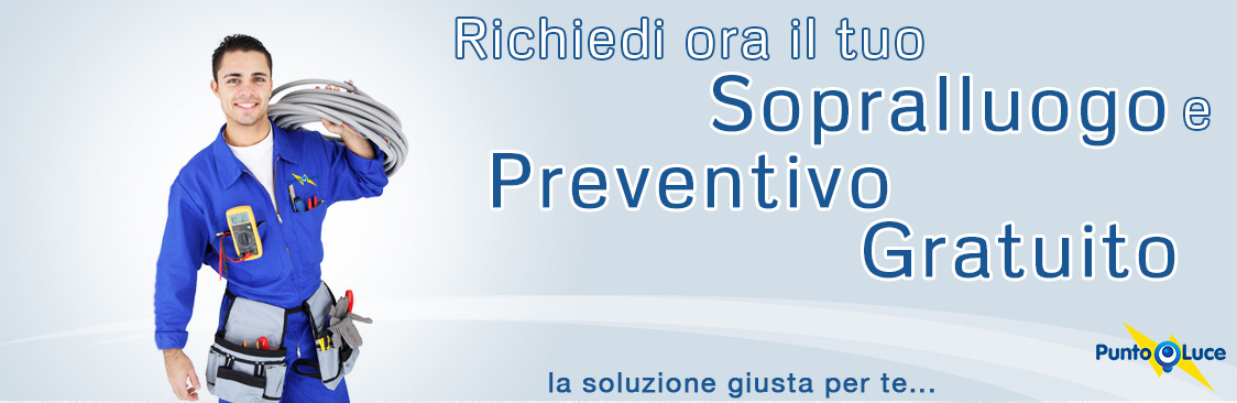 Preventivo e sopralluogo gratuito